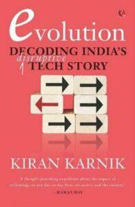Evolution Decoding India's Disruptive Tech Story Kiran Karnik